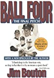 Ball Four: The Final Pitch by Bouton, Jim (April 1, 2001) Hardcover