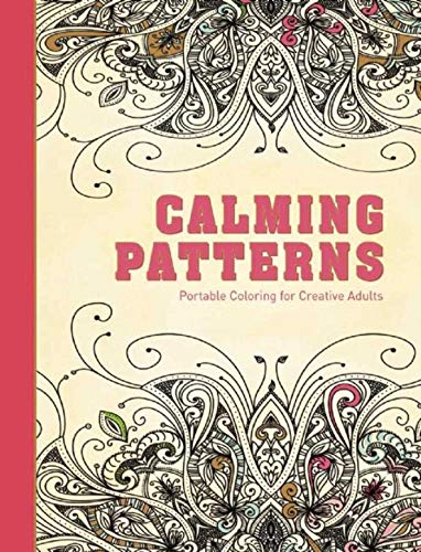Calming Patterns: Portable Coloring for Creative Adults (Adult Coloring Books) ()