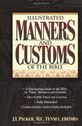 Illustrated Manners And Customs Of The Bible Super Value Edition