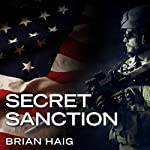 Secret Sanction: Sean Drummond Series, Book 1 | Brian Haig