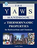 The Yaws Handbook of Thermodynamic Properties for Hydrocarbons and Chemicals, Yaws, Carl L., 1933762071