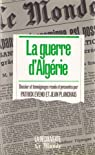 La Guerre d'Algérie. Dossiers et témoignages par Eveno