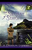 The Secret of Simón, S. Emerson Lybbert, 0741452642