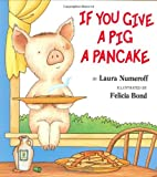 If You Give a Pig a Pancake, Laura Joffe Numeroff, 0060266864
