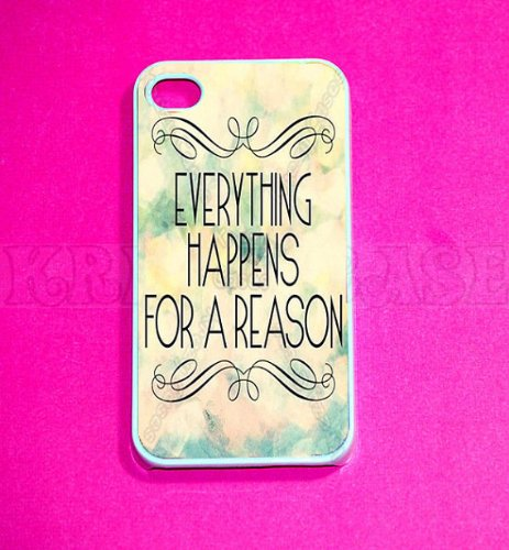 Everything happens for a reason iPhone 4 Case - For iPhone 4 and iPhone 4S