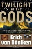 """Twilight of the Gods - The Mayan Calendar and the Return of the Extraterrestrials"" av Erich von Daniken"