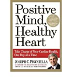 Positive Mind, Healthy Heart: Take Charge of Your Cardiac Health, One Day at a Time (Paperback) - Common