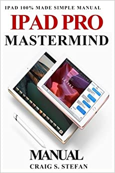 ;TOP; IPad Pro Mastermind Manual: Get Started With IPad Pro Functions With 100% Made Simple Step By Step Consumer Manual Guide For Seniors And Dummies.. Premier occurred Control clubs nuestros General creates