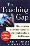 The Teaching Gap: Best Ideas from the World s Teachers for Improving Education in the Classroom