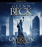 img - for The Overton Window Unabridged Edition by Beck, Glenn published by Simon & Schuster Audio (2010) Audio CD book / textbook / text book