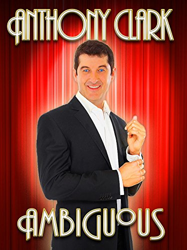 Anthony Clark: Ambiguous (Best American Stand Up Comedians)