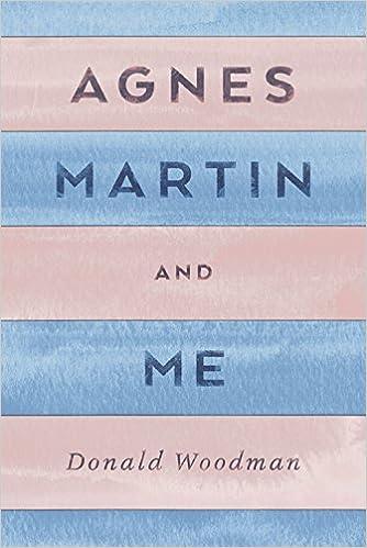 Agnes Martin And Me Donald Woodman 9780996784306 Amazon Books