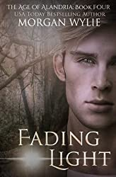 Fading Light (The Age of Alandria) (Volume 4)