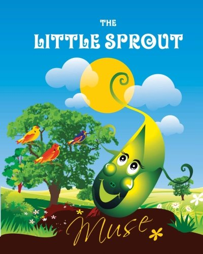 The Little Sprout Muse 9781456390907 Amazon Books