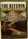 The Bitcoin Virtual Roadmap by Michael A. Robinson