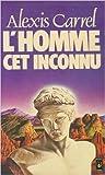 L'homme cet inconnu : Collection : Presses pocket / Plon n° 1828 : Préface du professeur Robert Soupault de Alexis Carrel ( 1 septembre 1979 )