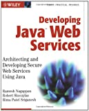 Developing Java Web Services, Ramesh Nagappan and Robert Skoczylas, 0471236403