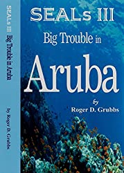 SEALs III Big Trouble in Aruba