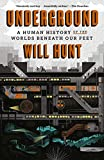Underground: A Human History of the Worlds