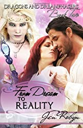 From Dream to Reality: Dragons and Dreamphasers - Book 2