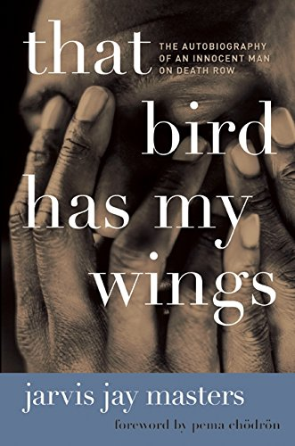 Read Online That Bird Has My Wings: The Autobiography of an Innocent Man on Death Row pdf