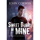 Sweet Blood of Mine: An Urban Fantasy Action Adventure (Overworld Chronicles Book 1)