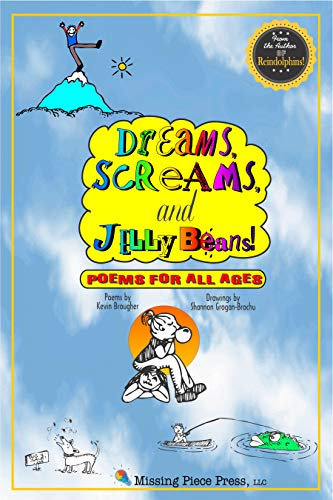 Dreams, Screams & JellyBeans: Poems for All Ages ()