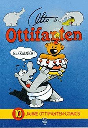 Ottifanten, Bd.10, Glückwunsch! Taschenbuch – 1. September 1997 Otto Waalkes Glückwunsch! Achterbahn 3928950908