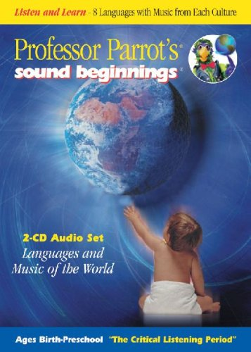 Professor Parrot's Sound Beginnings: Listen and Learn - 8 Languages With Music from Each Culture (Languages and Music of the World) (Spanish and Multilingual Edition)