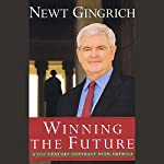 Winning the Future: A 21st Century Contract with America | Newt Gingrich