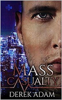 Mass Casualty: A Medical Thriller Romance by [Adam, Derek]