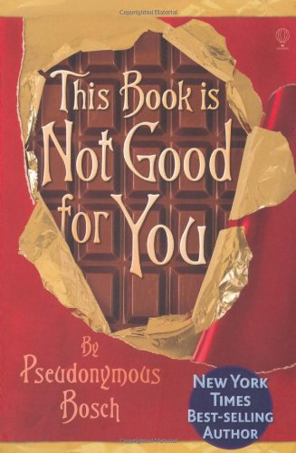 This Book is Not Good for You: Amazon.co.uk: Pseudonymous Bosch ...