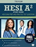 HESI A2 Study Guide: HESI Exam Prep and Practice Test Questions