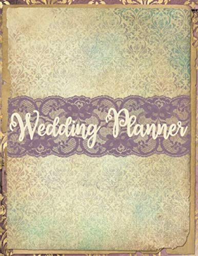 Wedding Planner: Vintage Large Wedding Planning Organizer with detailed worksheets, budget planner, guest lists, seating charts, checklists and more.