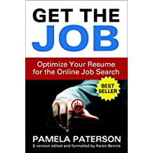 Get the Job: Optimize Your Resume for the Online Job Search (E-Book Version)