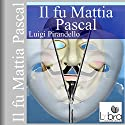 Il fu Mattia Pascal Audiobook by Luigi Pirandello Narrated by  narratore sconosciuto