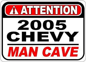 2005 05 CHEVY SILVERADO Attention Man Cave Aluminum Street Sign - 10 x 14 Inches