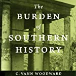 The Burden of Southern History   C. Vann Woodward