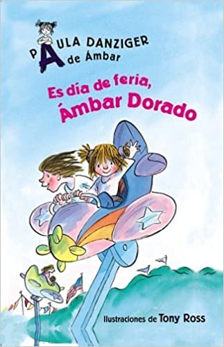 Book Es Dia De Feria, Ambar Dorado/ It's a Fair Day, Amber Brown (Spanish Edition) by Paula Danziger (2007-05-01)