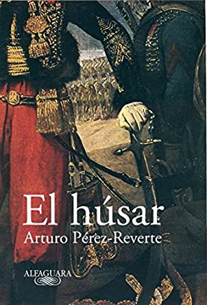 El húsar eBook: Pérez-Reverte, Arturo: Amazon.es: Tienda Kindle