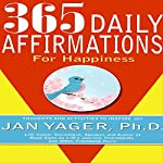 365 Daily Affirmations for Happiness | Jan Yager