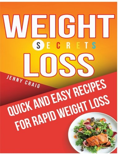 Weight Loss Secrets Cookbook: Quick and Easy Recipes for