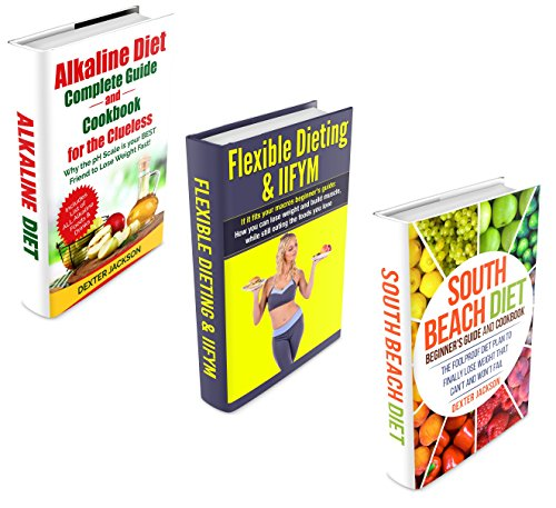 Summer-Ready Beach Body Diet Bundle - 3 Manuscripts in 1 Book: This Box Set Includes 1. Flexible Dieting and IIFYM Guide 2. Alkaline Diet For the Clueless 3. South Beach Diet Beginner's Guide