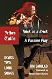 Jethro Tull's Thick as a Brick and A Passion Play: Inside Two Long Songs (Profiles in Popular Music)
