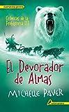 Devorador de almas. Cronicas de la prehistoria III (Cronicas de la prehistoria / Chronicles of Ancient Darkness) (Spanish Edition)