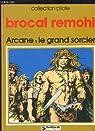 Le Grand sorcier (Arcane) par Brocal Remohi