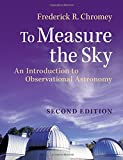 img - for To Measure the Sky: An Introduction to Observational Astronomy book / textbook / text book
