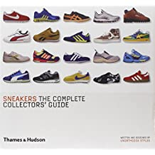 Sneakers: The Complete Collectors Guide