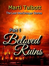 Beloved Ruins, Part 1: (The Lost MacGreagor Stories)