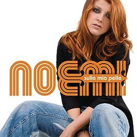 Amazon.com: Sulla Mia Pelle Special Edition: Noemi: MP3 Downloads